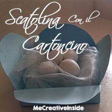 tutorial diy scatolina di cartoncino packaging carta  me creative inside