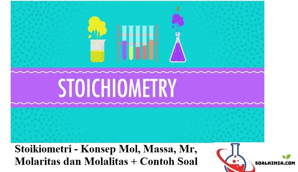 Stoikiometri Behubungan Dengan Hubungan Kuantitatif Antar Unsur Dalam Satu Senyawa Dan Antar Zat Dalam Suatu Reaksi Is Kimia Ilmu Pengetahuan Alam Rumus Kimia