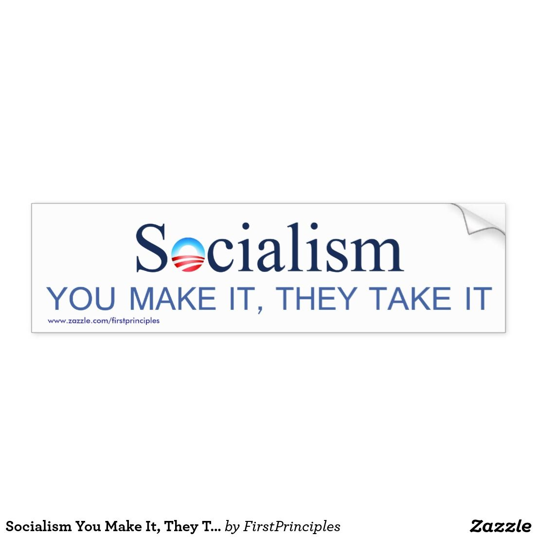 d3eab982d842f Socialism You Make It, They Take It Bumper Sticker | Wake Up ...