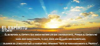 EVANGELIO DE JUAN: EL ESPĺRITU  JU 7,39-40