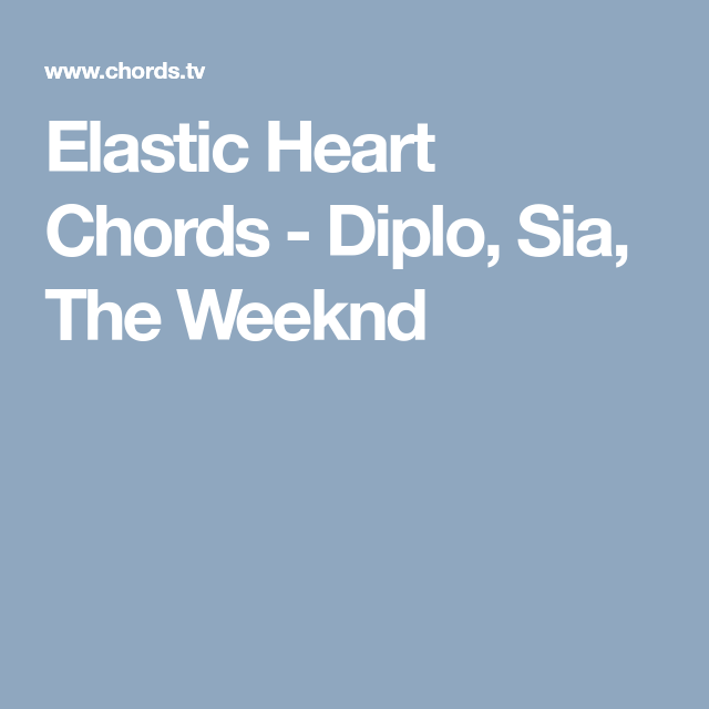 Elastic Heart Chords Diplo Sia The Weeknd Sheet Music