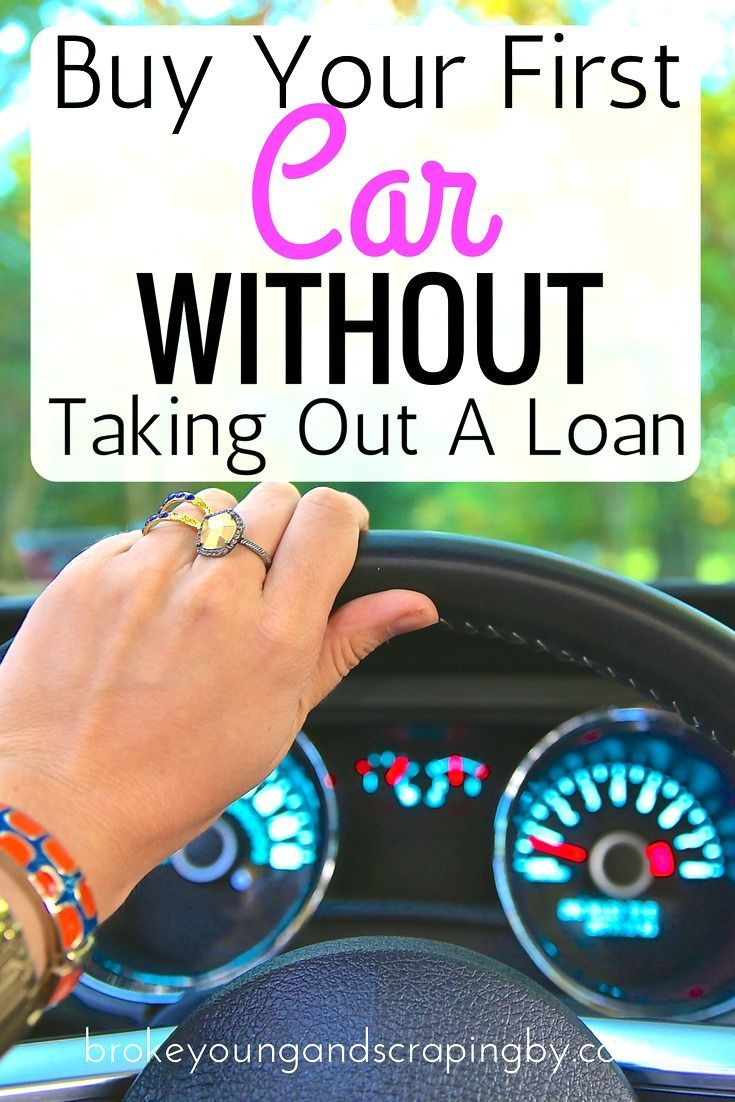 Buy Your First Car Without Taking Out A Loan Barely Surviving My Twenties Buying Your First Car Buying First Car First Car