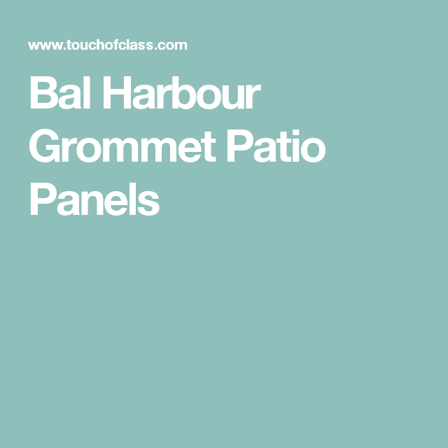 Bal Harbour Grommet Patio Panels