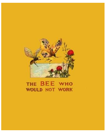 Rare Children's Fiction: The Bee Who Would Not Work $175