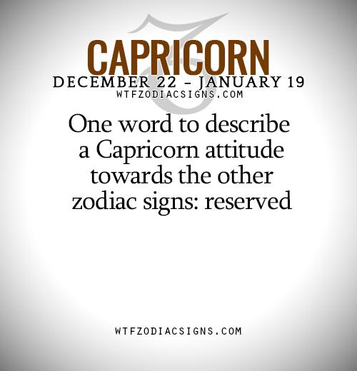 One word to describe a Capricorn attitude towards the other zodiac