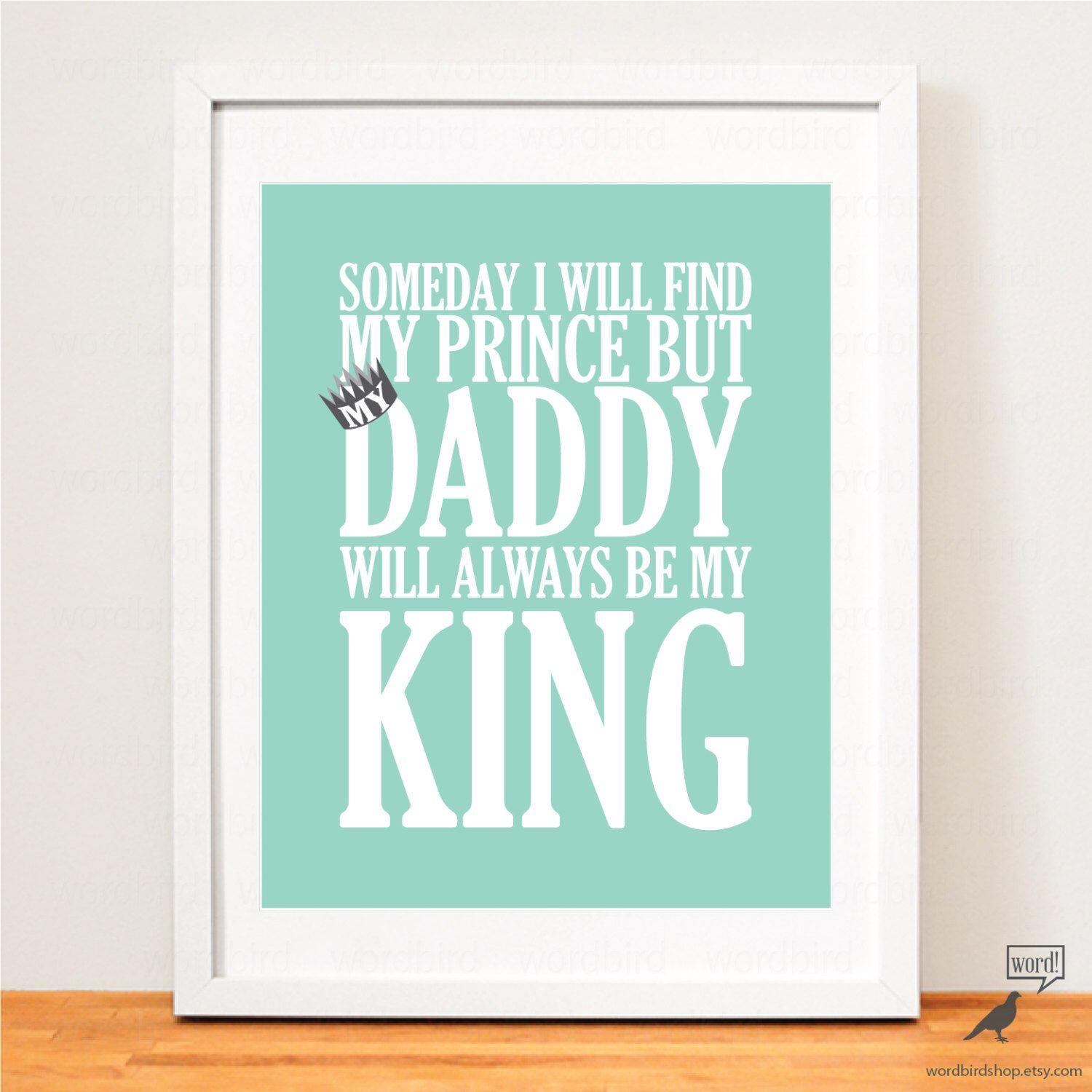 Fathers Day Quote Gift Idea For Dad Will Always Be My King
