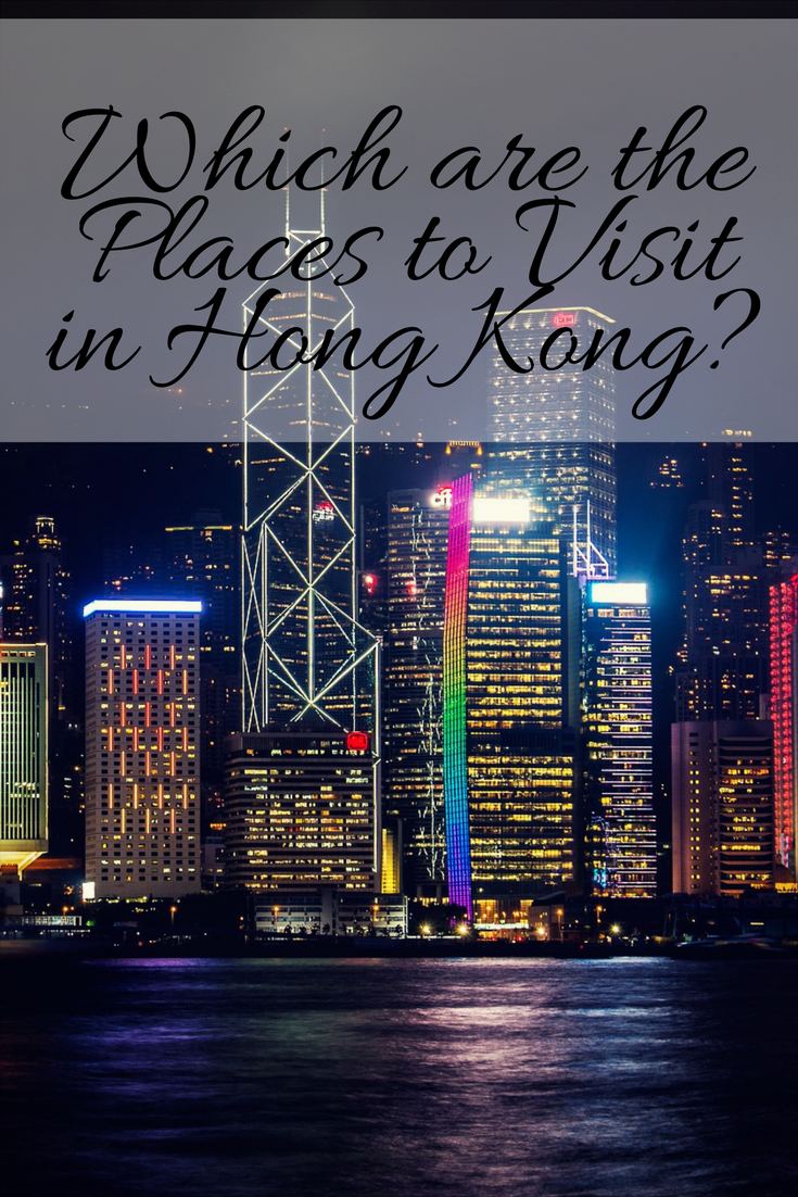 Which are the Places to Visit in Hong Kong?   Hong kong tours. Places to visit. Free vacations