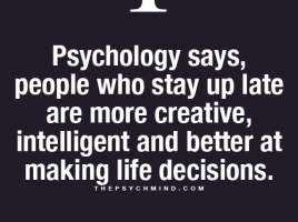 Fun Psychology facts here! Yay for the Night Owls…