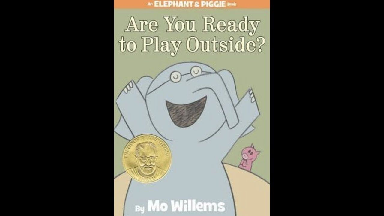 Are you ready to play outside an elephant and piggie book