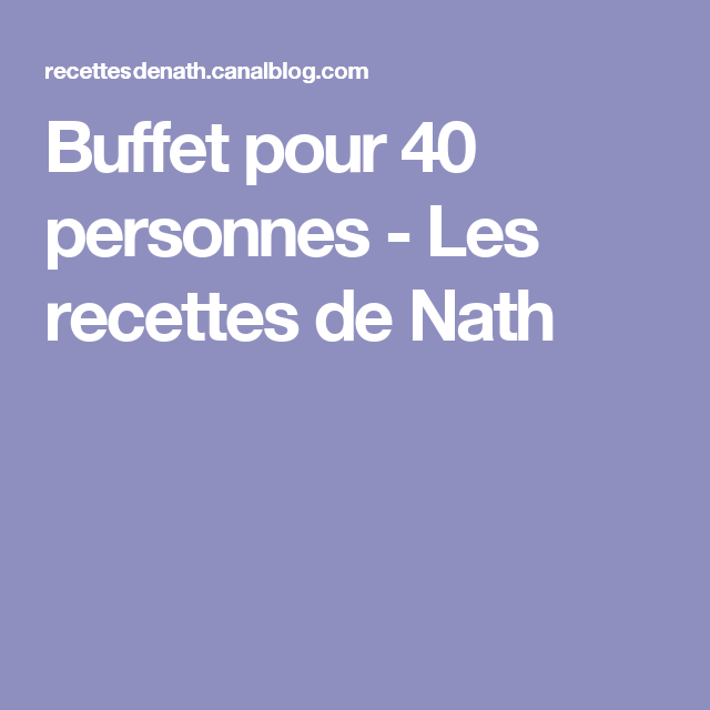 buffet pour 40 personnes les recettes de nath anniversaire buffet pour 40 personnes. Black Bedroom Furniture Sets. Home Design Ideas