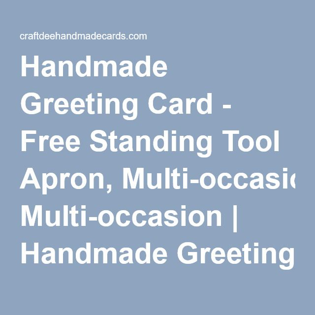 Handmade greeting card free standing tool apron multi occasion handmade greeting card free standing tool apron multi occasion handmade greeting cards for all occasions m4hsunfo