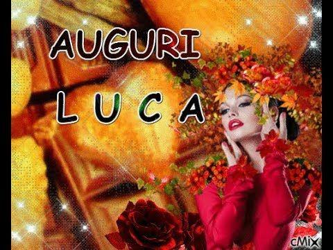 Luca Buon Onomastico 18 Ottobre 2018 Buon Onomastico Luca Onomastico