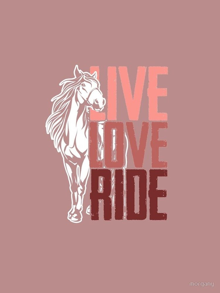Live Love Ride Horse Lover Iphone Case Cover By Morgany In 2021 Horse Wallpaper Horse Lover Horse Background