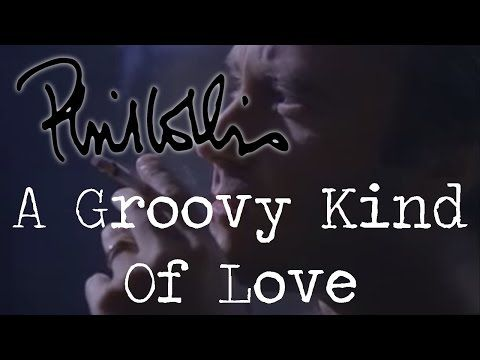 Phil Collins A Groovy Kind Of Love Official Music Video Music Videos Phil Collins Youtube Videos Music