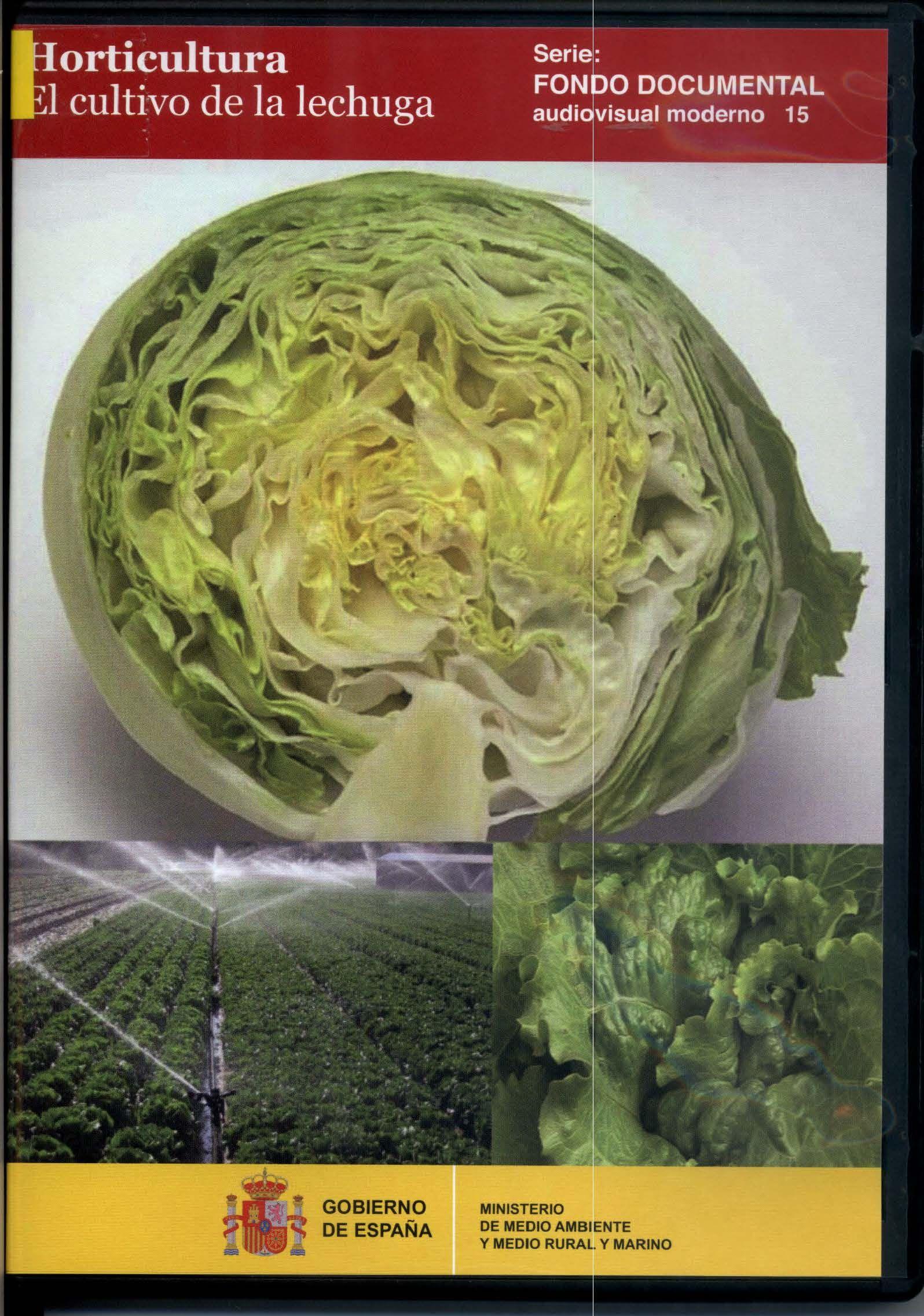 Horticultura [Vídeo (DVD)] : el cultivo de la lechuga / director, Pedro Hoyos Echevarría. Ministerio de Medio Ambiente y Medio Rural y Marino, Centro de Publicaciones, D.L. 2011