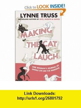 Making the Cat Laugh (9780007355235) Lynne Truss , ISBN-10: 0007355238  , ISBN-13: 978-0007355235 ,  , tutorials , pdf , ebook , torrent , downloads , rapidshare , filesonic , hotfile , megaupload , fileserve