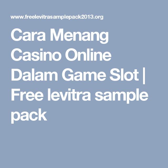 Cara Menang Casino Online Dalam Game Slot | Free levitra sample ...