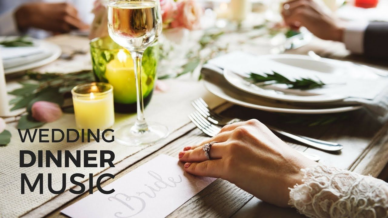 The Best Of Background Wedding Dinner Music Easy Listening Instrumenta Wedding Dinner Wedding Catering Wedding Etiquette