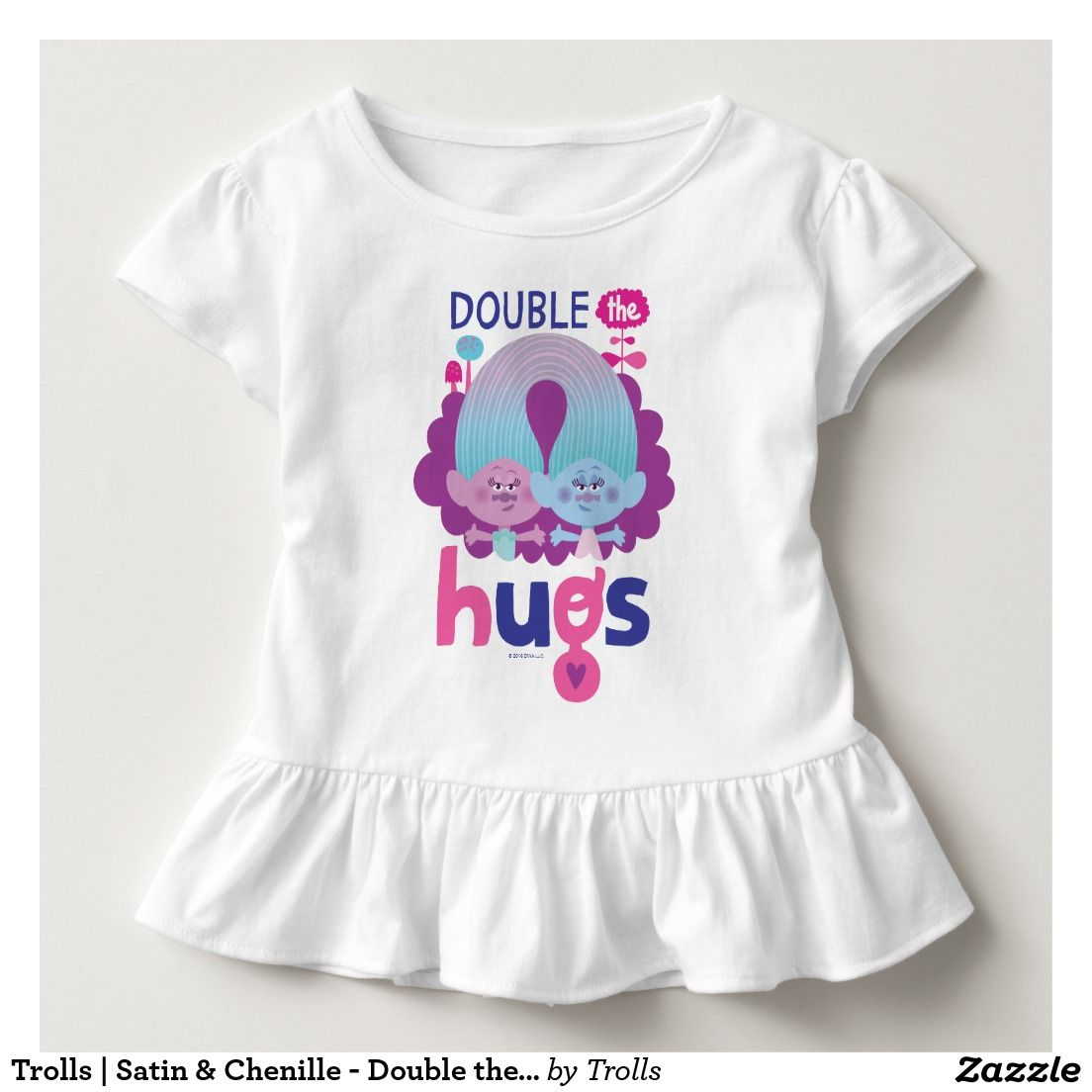 Design your own t shirt zazzle - Trolls Satin Chenille Double The Hugs Toddler T Shirt