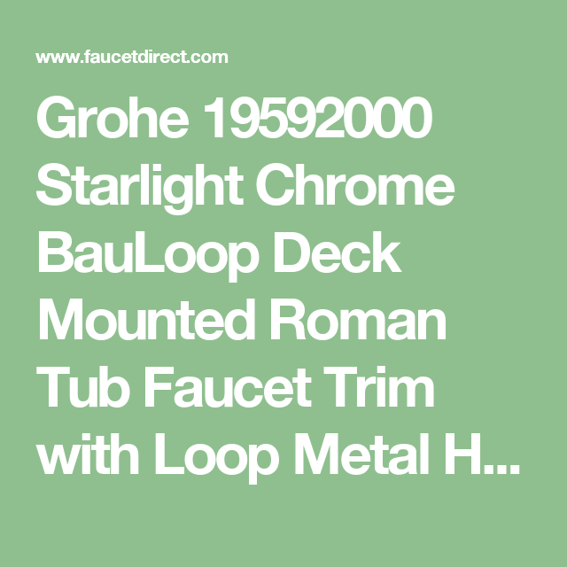 Grohe 19592000 Starlight Chrome BauLoop Deck Mounted Roman Tub Faucet Trim with Loop Metal Handle and Built-In Diverter - Includes Personal Hand Shower - FaucetDirect.com