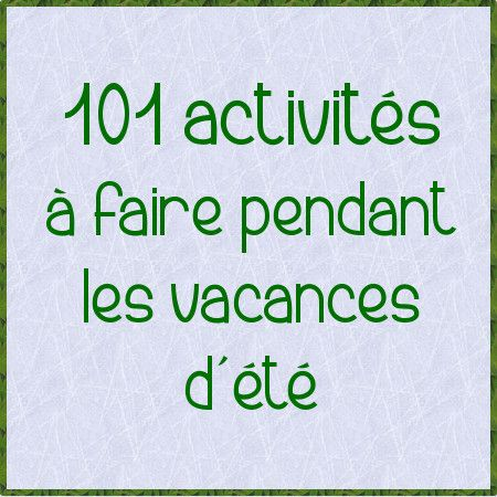 Fabulous 101 activités pour les vacances d'été ⋆   Pour les vacances, Les  AU13