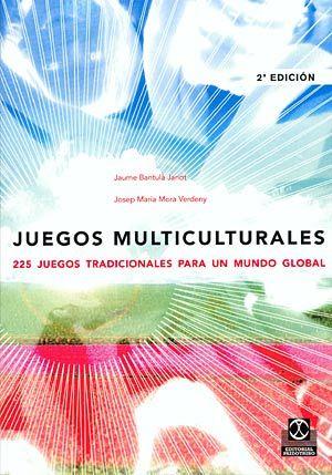 Juegos Multiculturales 225 Juegos Tradicionales Para Un Mundo Global Mora Verdeny J M Bantulá Janot J Para Niñas Y Niños De Books Movie Posters Culture