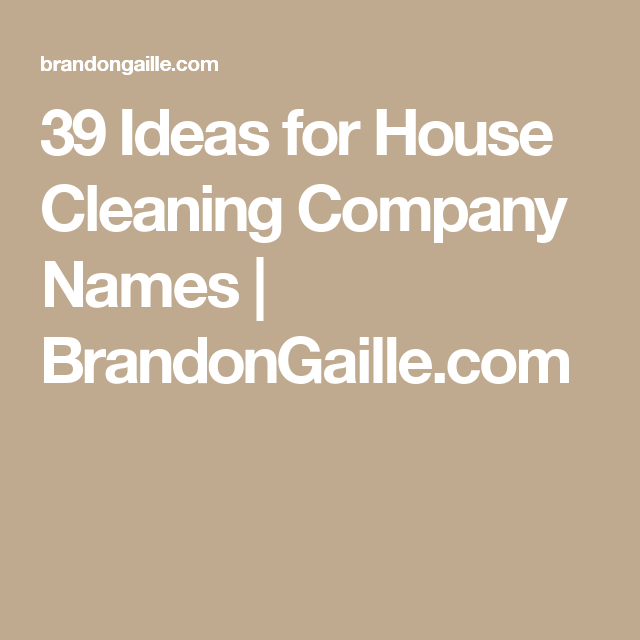 150 ideas for house cleaning company names