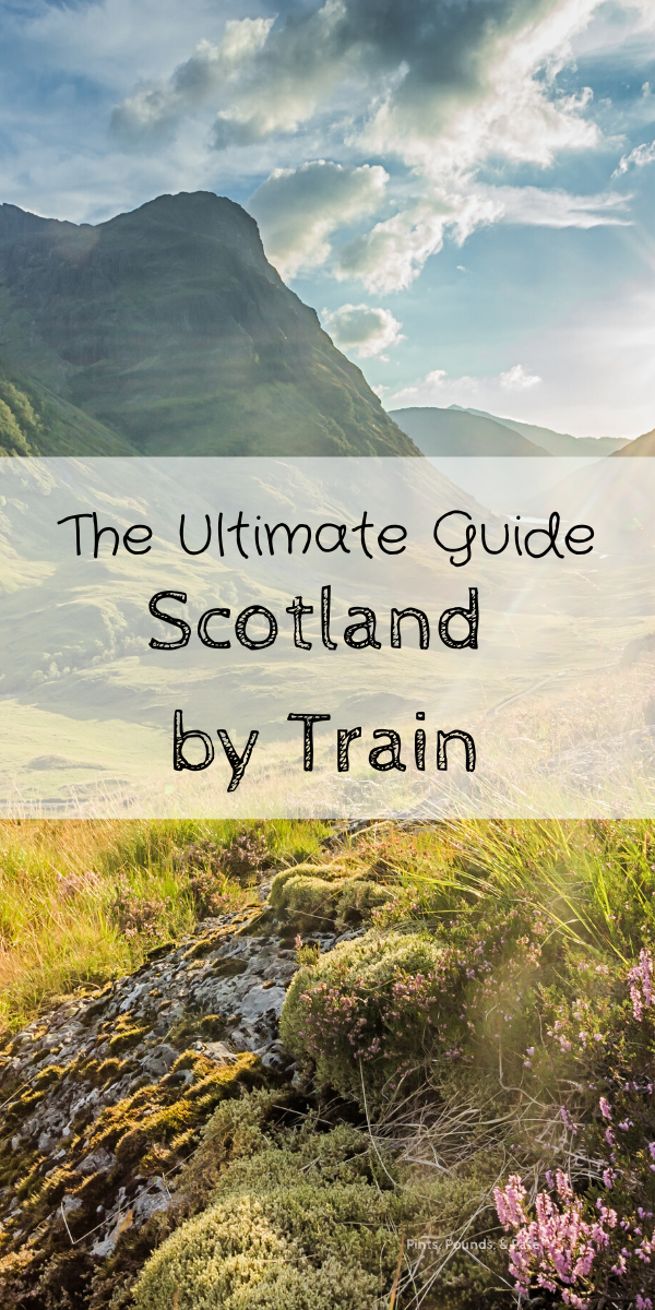 Exploring Scotland by train, including the best day trips from Edinburgh and what you need to know about the U.K.'s transit and train systems #traintravelscotland #scotlandtrains #daytripsfromedinburgh #scotland #scotlandtravel #scotlandtraveltips