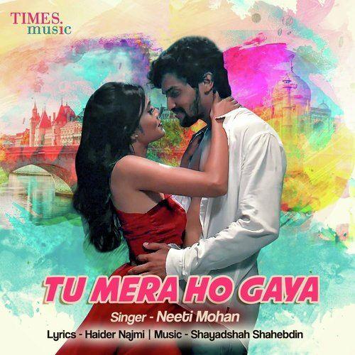 Download Tu Mera Ho Gaya Mp3 Song, Neeti Mohan Singer Released