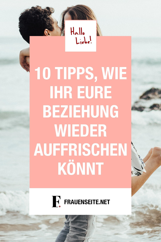 10 Tipps, wie ihr eure Beziehung wieder auffrischen könnt