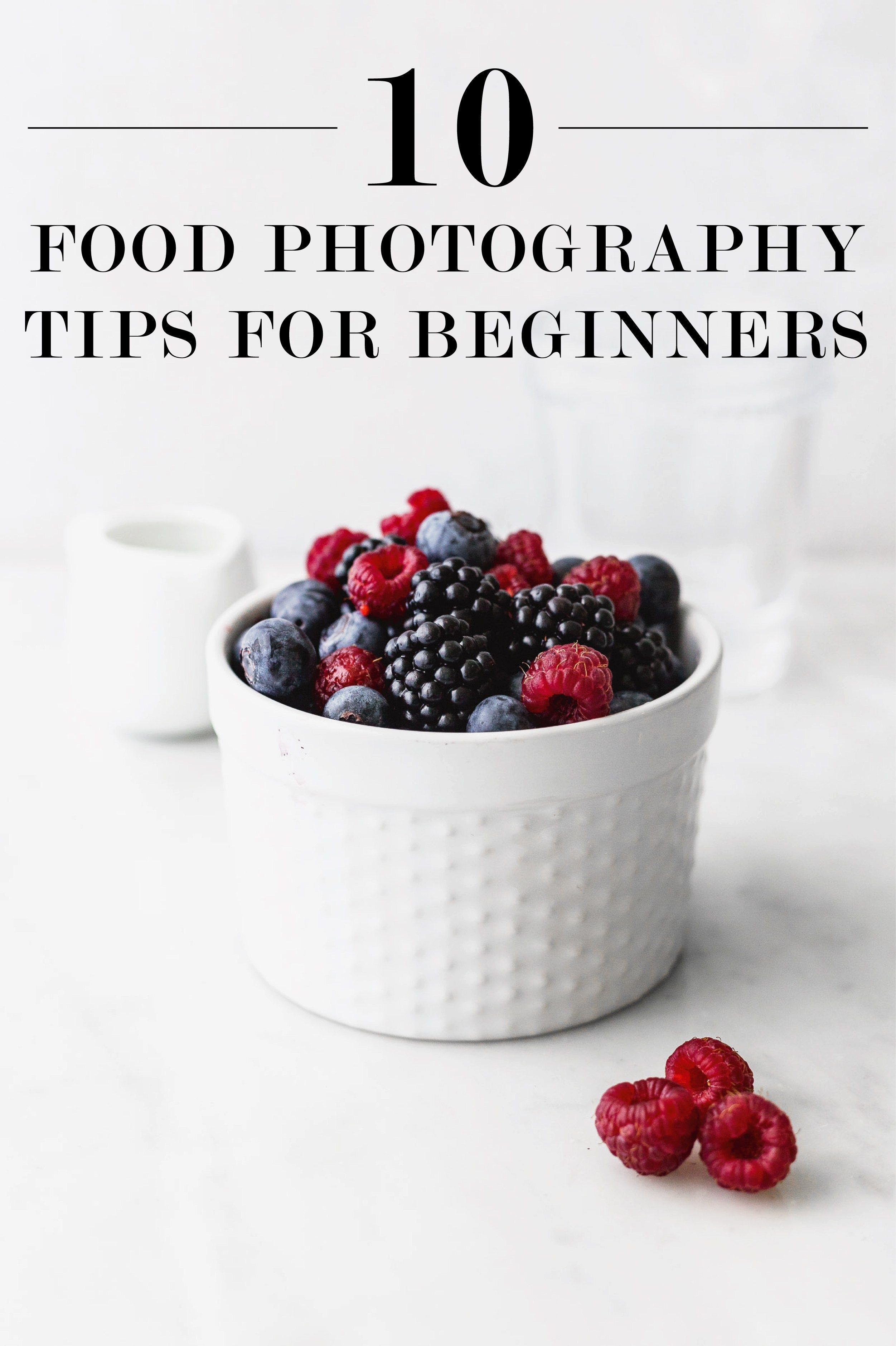 10 Food Photography Tips For Beginners