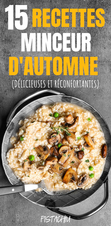 15 Recettes Minceur D'Automne ( Délicieuses et Réconfortantes) - Pistachiu