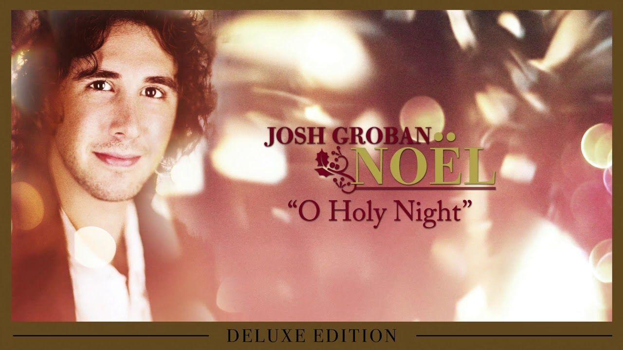 Josh Groban - O Holy Night [OFFICIAL AUDIO] | Music | Pinterest ...