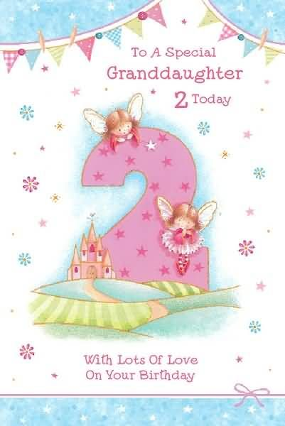 Special Granddaughter 2nd Birthday Wishes For