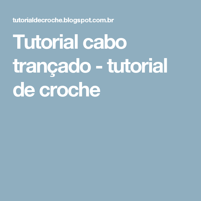 Tutorial cabo trançado - tutorial de croche