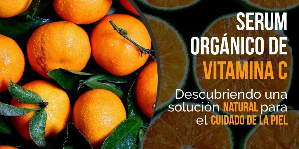 Serum de Vitamina C Orgánico descubriendo el mejor para la