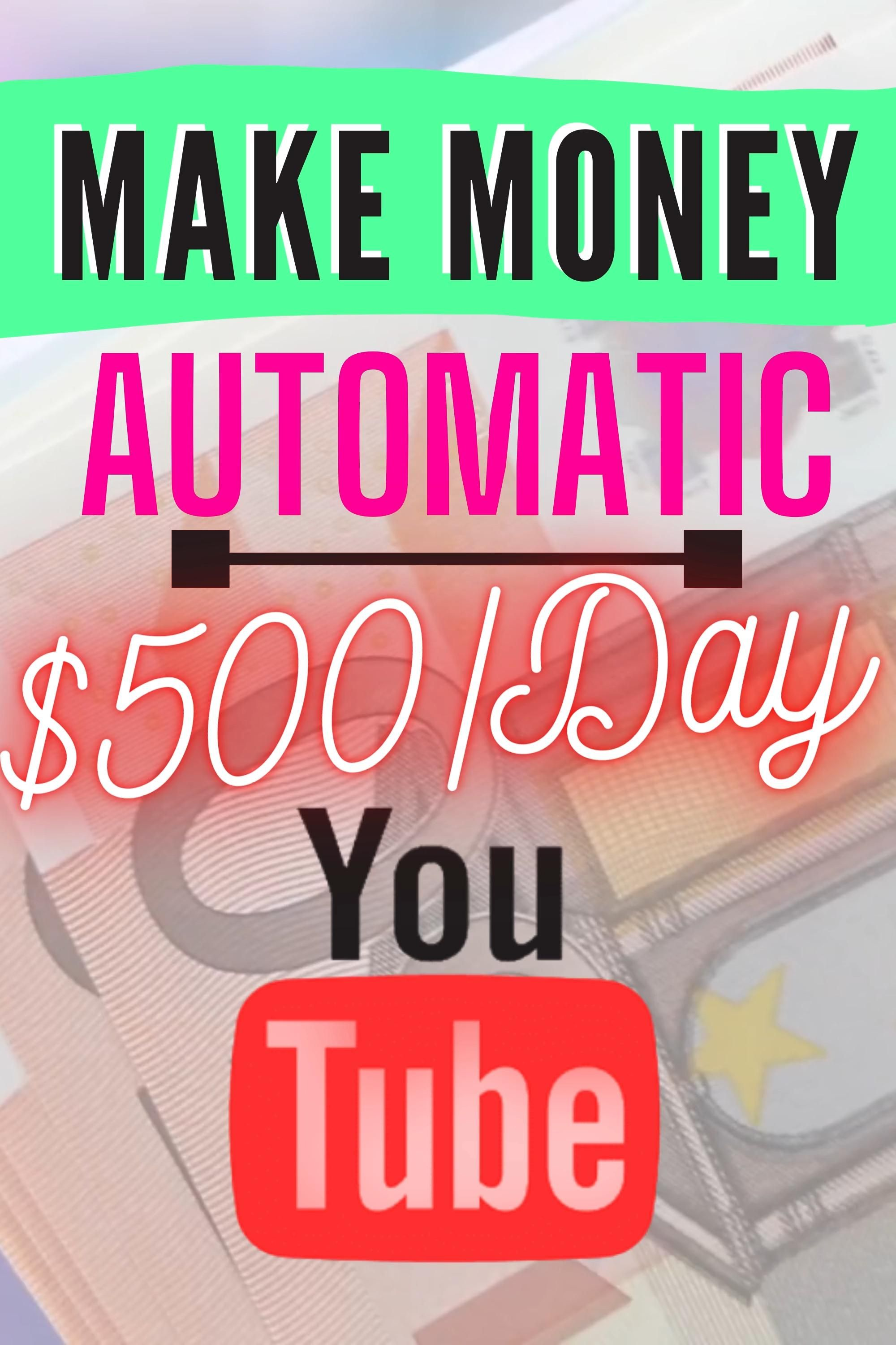 How to Make Automatic Money on YouTube Without Mak