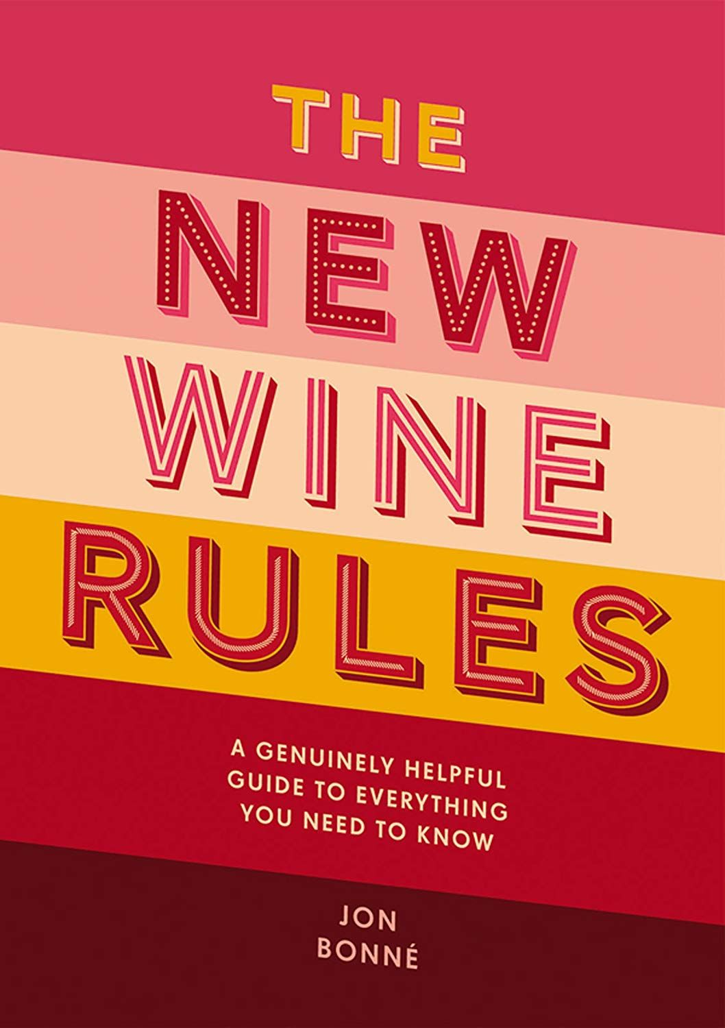 The New Wine Rules Ebook Jon Bonne Amazon Co Uk Kindle Store En