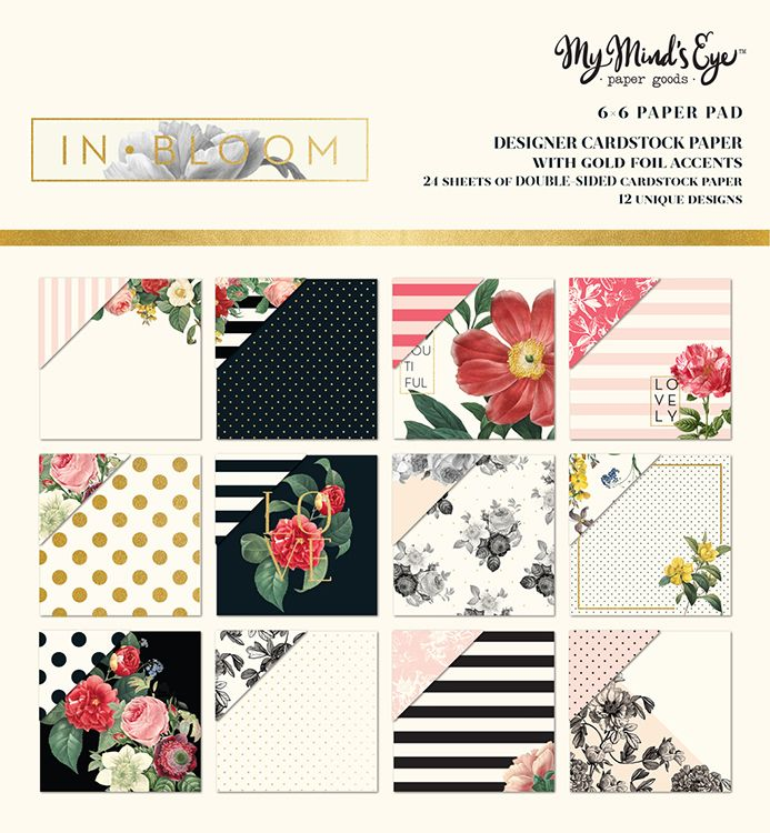 My Minds Eye - In Bloom Collection - 6 x 6 Paper Pad with Foil Accents
