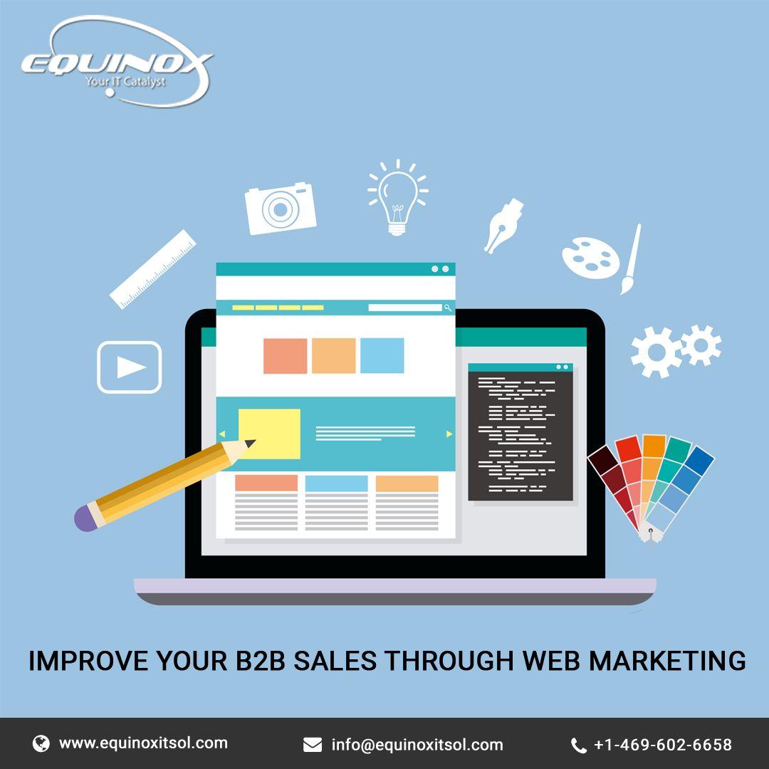 Web Development Company Improve Your B2b Sales Through Web Marketing Web Development Design Web Design Services Web Design Agency