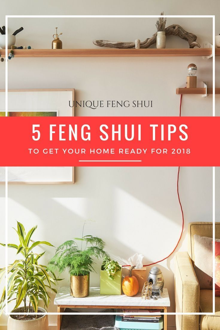5 Feng Shui Tips to get your home in shape for 2018 Feng