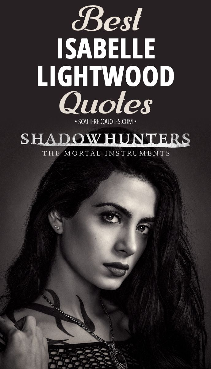 50+ Best 'Isabelle Lightwood' Quotes | Book quotes