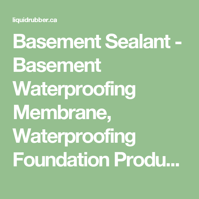Basement Sealant   Basement Waterproofing Membrane, Waterproofing  Foundation Product From Inside, Waterproofing Foundation Membrane