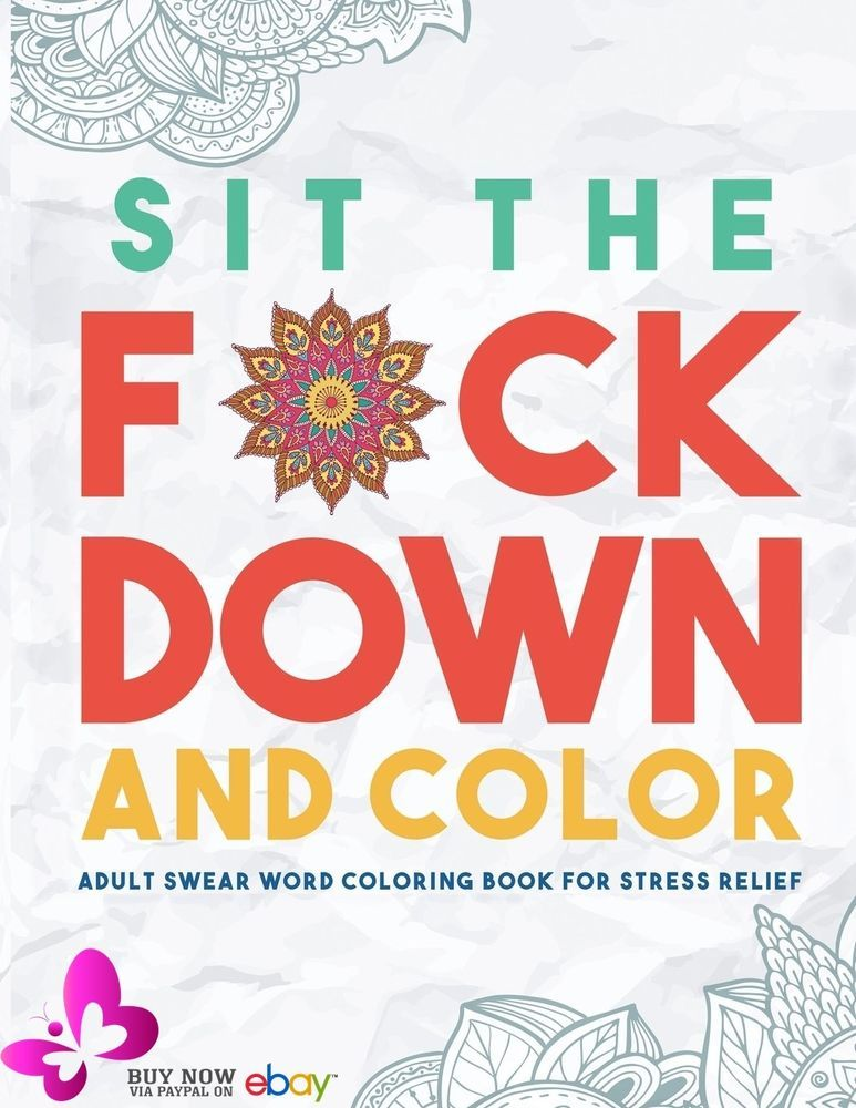 2016 Adult Coloring Books Pages Painting Sit The Fck Down Swear Words Swearys