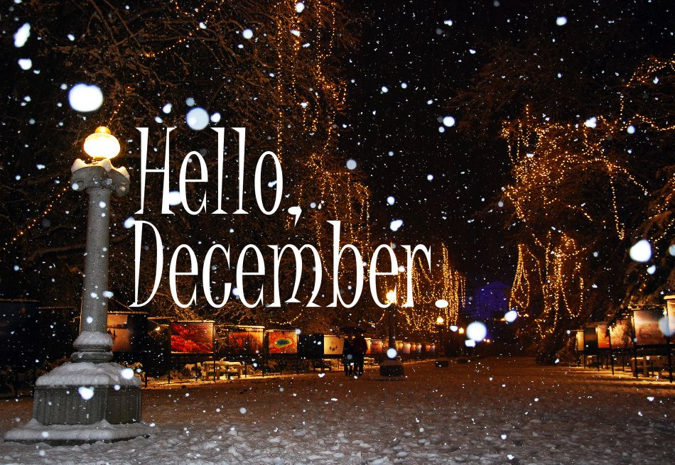 Merveilleux Hello December Month December December Quotes Hello December Happy December  Welcome December