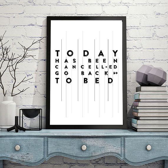Inspirational typographic poster today has been canceled go back to bed this chic print will add