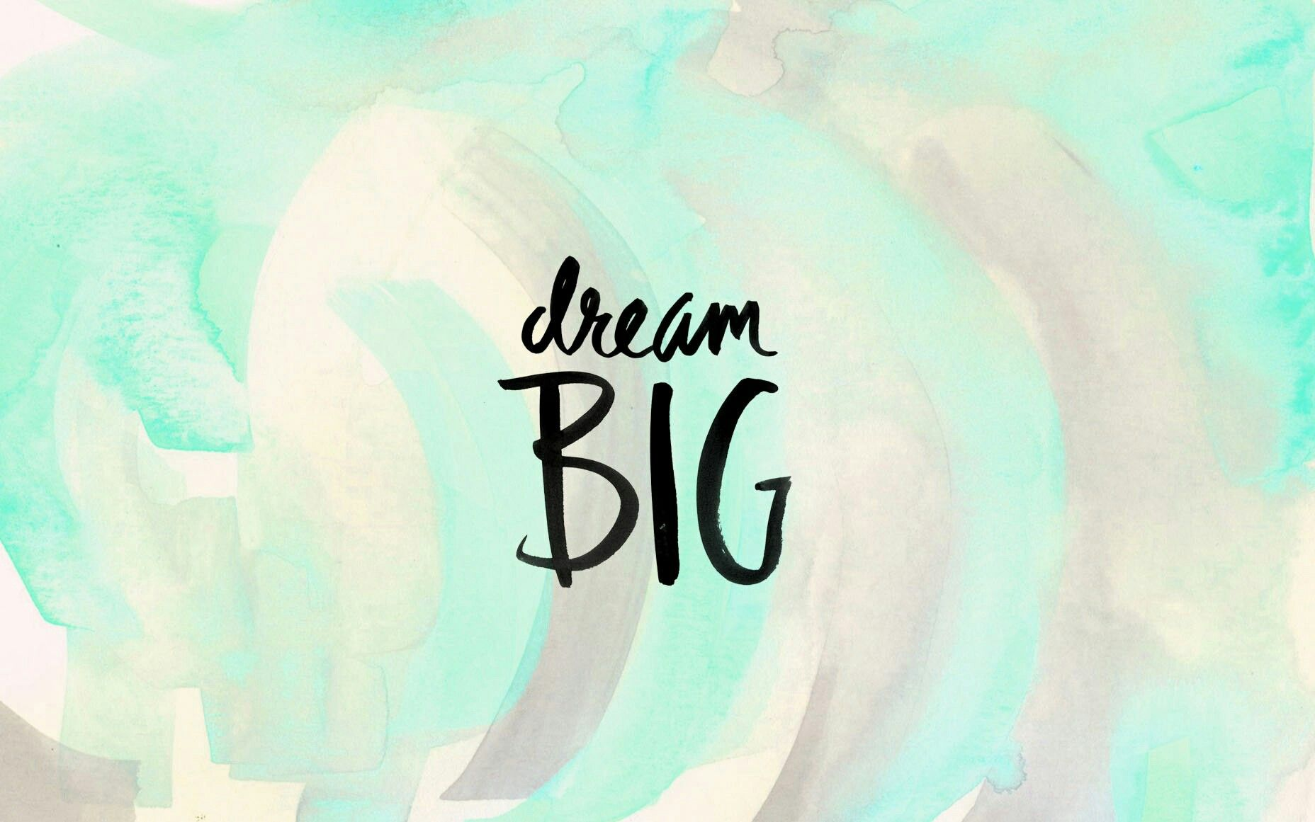 Dream Big Laptop Wallpaper Desktop Wallpaper Wallpaper Pc