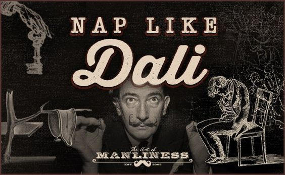 Micro-Nap Like Salvador Dali  Micro-napping will be all the rage. Just wait. (cc Tim Ferriss - have you tried this?)