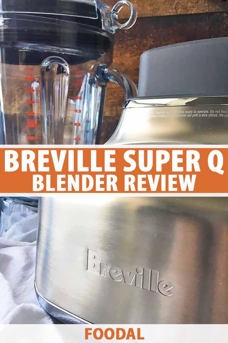 Breville super q blender a practical blend of beauty and
