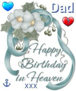 happy birthday dadin heavenmiss you alotlove you dad thank you for everythingyoure my guardian angelprotect us from heavenxxxxxxx